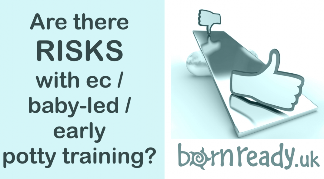 Are there risks to ec / baby-led / early potty training? Find out...